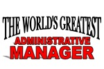 The World's Greatest Administrative Manager