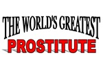 The World's Greatest Prostitute