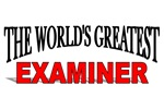 The World's Greatest Examiner