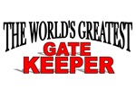 The World's Greatest Gate Keeper