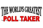 The World's Greatest Poll Taker