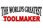 The World's Greatest Toolmaker