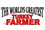 The World's Greatest Turkey Farmer