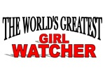 The World's Greatest Girl Watcher