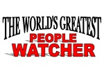 The World's Greatest People Watcher
