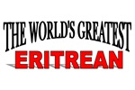 The World's Greatest Eritrean