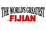 The World's Greatest Fijian