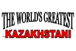 The World's Greatest Kazakhstani