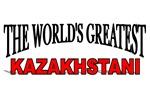 The World's Greatest Kazakhstani