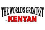 The World's Greatest Kenyan