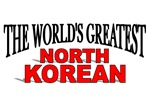 The World's Greatest North Korean