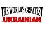 The World's Greatest Ukrainian
