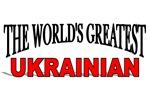 The World's Greatest Ukrainian