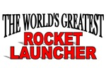 The World's Greatest Rocket Launcher