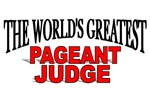 The World's Greatest Pageant Judge