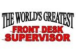 The World's Greatest Front Desk Supervisor
