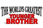 The World's Greatest Younger Brother