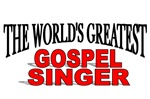 The World's Greatest Gospel Singer
