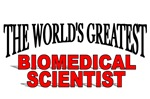 The World's Greatest Biomedical Scientist
