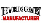 The World's Greatest Manufacturer
