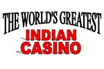 The World's Greatest Indian Casino