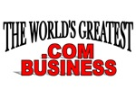 The World's Greatest .Com Business