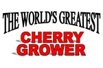 The World's Greatest Cherry Grower