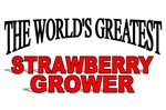 The World's Greatest Strawberry Grower