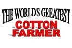 The World's Greatest Cotton Farmer