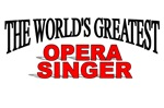 The World's Greatest Opera Singer