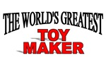 The World's Greatest Toy Maker