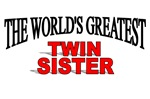 The World's Greatest Twin Sister