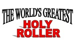 The World's Greatest Holy Roller