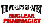 The World's Greatest Nuclear Pharmacist