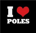 i love poles