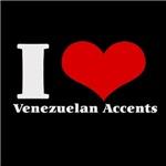 i love (heart) Venezuelan accents