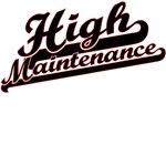 High Maintenence