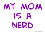 My Mom Is A Nerd