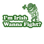 I'm Irish Wanna Fight?