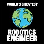 World's Greatest Robotics Engineer