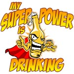 My Super Power Is Drinking