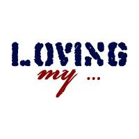 Loving My....