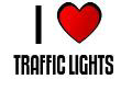 I LOVE TRAFFIC LIGHTS