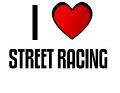 I LOVE STREET RACING