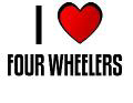 I LOVE FOUR WHEELERS