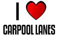 I LOVE CARPOOL LANES