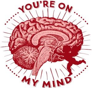 Valentine Brain You're On My Mind
