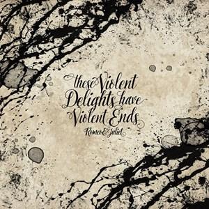 Shakespeare Violent Delights Have Violent Ends