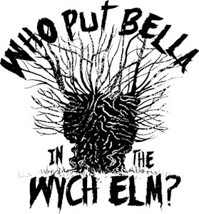 Who Put Bella In The Wych Elm