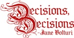 Twilight Eclipse Jane Decisions Decisions T-shirts
